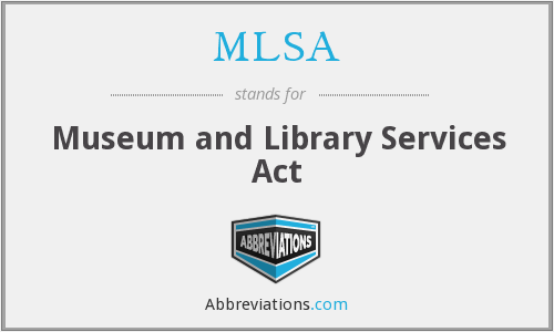 MLSA - Museum and Library Services Act
