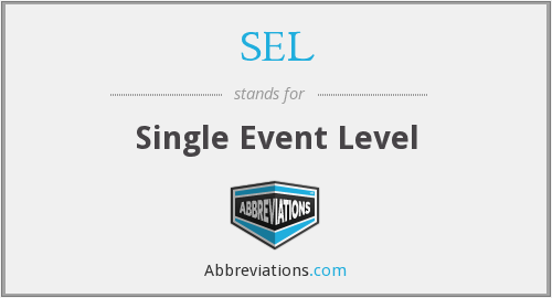 SEL - Single Event Level