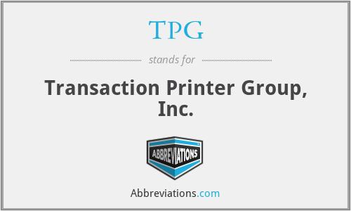 TPG - Transaction Printer Group, Inc.
