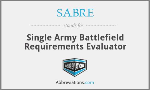 SABRE - Single Army Battlefield Requirements Evaluator