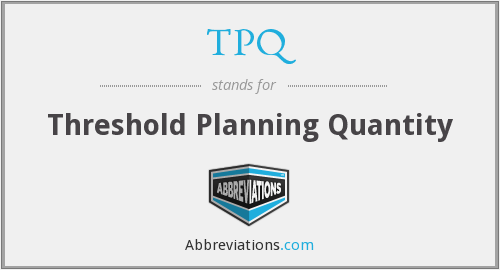 TPQ - Threshold Planning Quantity