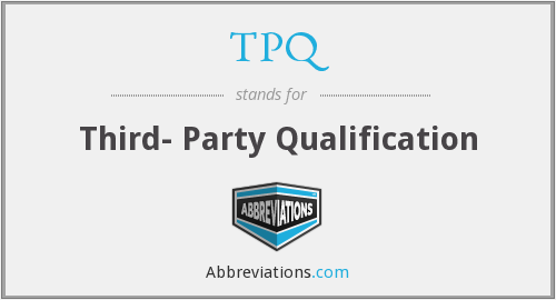 TPQ - Third- Party Qualification