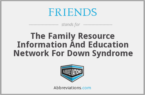 FRIENDS - The Family Resource Information And Education Network For Down Syndrome