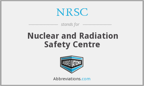 NRSC - Nuclear and Radiation Safety Centre