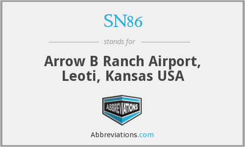 SN86 - Arrow B Ranch Airport, Leoti, Kansas USA
