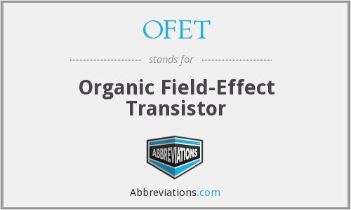 What does OFET stand for?