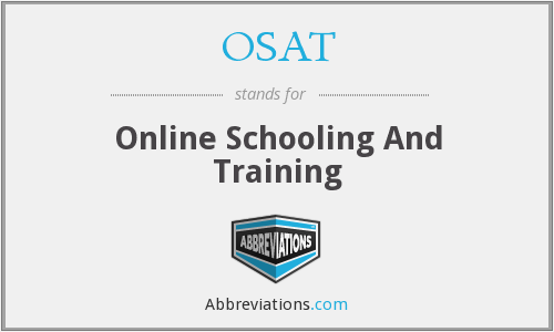 OSAT - Online Schooling And Training