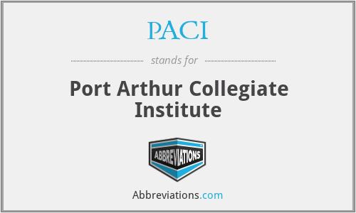 PACI - Port Arthur Collegiate Institute