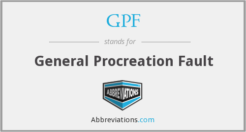 GPF - General Procreation Fault
