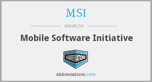 MSI - Mobile Software Initiative
