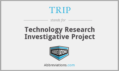 TRIP - Technology Research Investigative Project