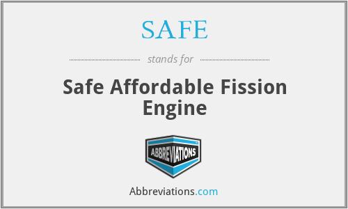 SAFE - Safe Affordable Fission Engine
