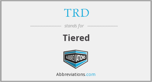 TRD - Tiered