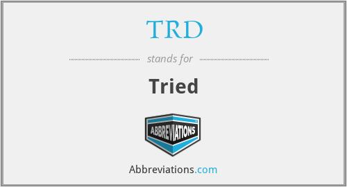 TRD - Tried