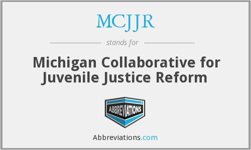 MCJJR - Michigan Collaborative for Juvenile Justice Reform