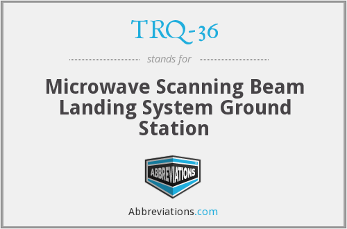 What does TRQ-36 stand for?