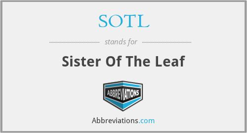 SOTL - Sister Of The Leaf