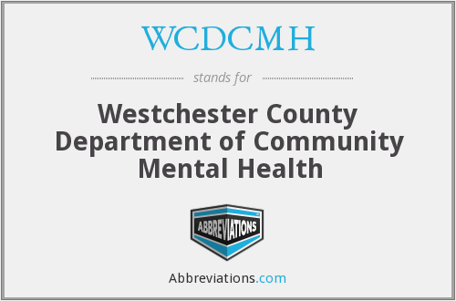 WCDCMH - Westchester County Department of Community Mental Health