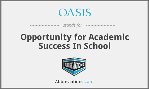 OASIS - Opportunity for Academic Success In School