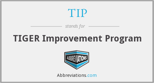 TIP - TIGER Improvement Program