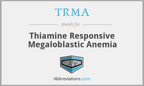 TRMA - Thiamine Responsive Megaloblastic Anemia