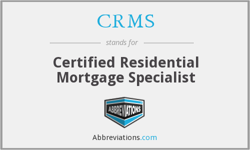 CRMS - Certified Residential Mortgage Specialist
