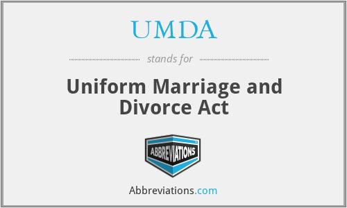 UMDA - Uniform Marriage and Divorce Act