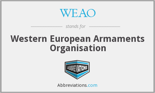 WEAO - Western European Armaments Organisation