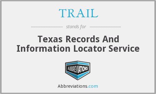 TRAIL - Texas Records And Information Locator Service