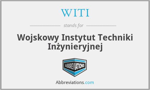WITI - Wojskowy Instytut Techniki Inżynieryjnej