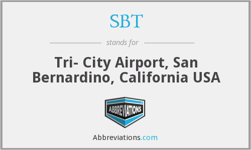 SBT - Tri- City Airport, San Bernardino, California USA