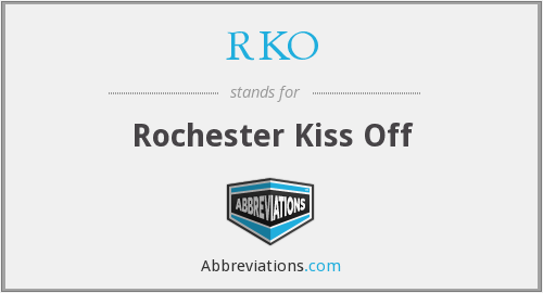 RKO - Rochester Kiss Off