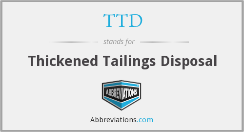 TTD - Thickened Tailings Disposal