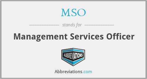 MSO - Management Services Officer