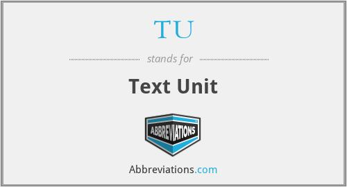 TU - Text Unit