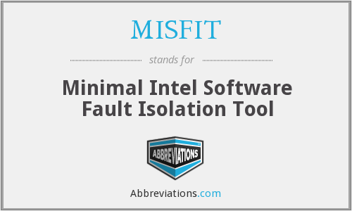 What does MISFIT stand for?