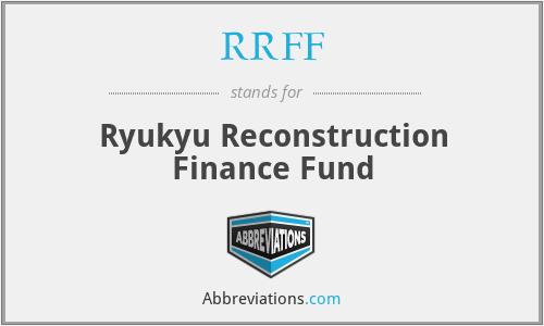 RRFF - Ryukyu Reconstruction Finance Fund