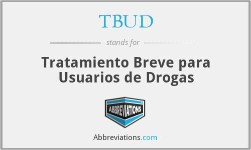 TBUD - Tratamiento Breve para Usuarios de Drogas