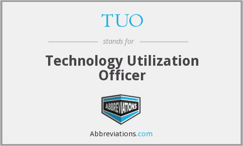 TUO - Technology Utilization Officer