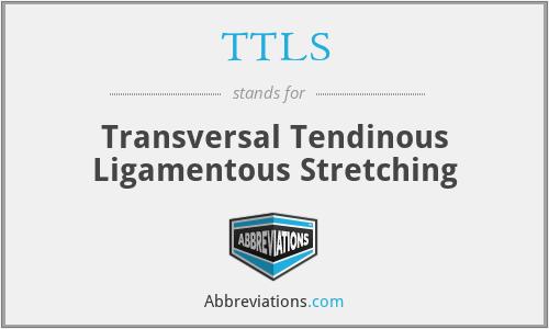 TTLS - Transversal Tendinous Ligamentous Stretching