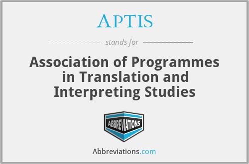 APTIS - Association of Programmes in Translation and Interpreting Studies