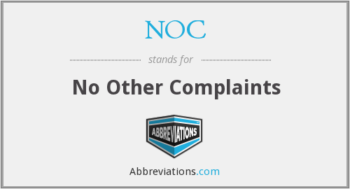 NOC - No Other Complaints