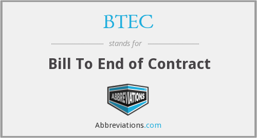 BTEC - Bill To End of Contract