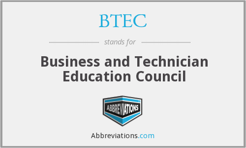 BTEC - Business and Technician Education Council