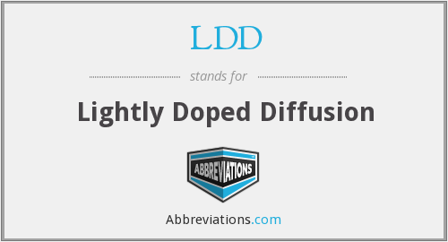 LDD - Lightly Doped Diffusion