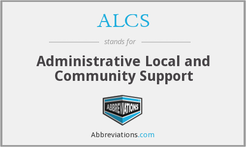 ALCS - Administrative Local and Community Support