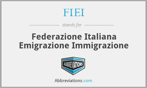 FIEI - Federazione Italiana Emigrazione Immigrazione