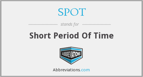 SPOT - Short Period Of Time