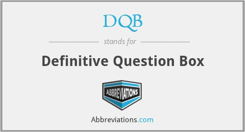 DQB - Definitive Question Box