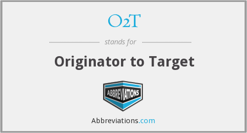 What does O2T stand for?